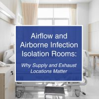 Airflow and AII Rooms: Why Supply and Exhaust Location Matters