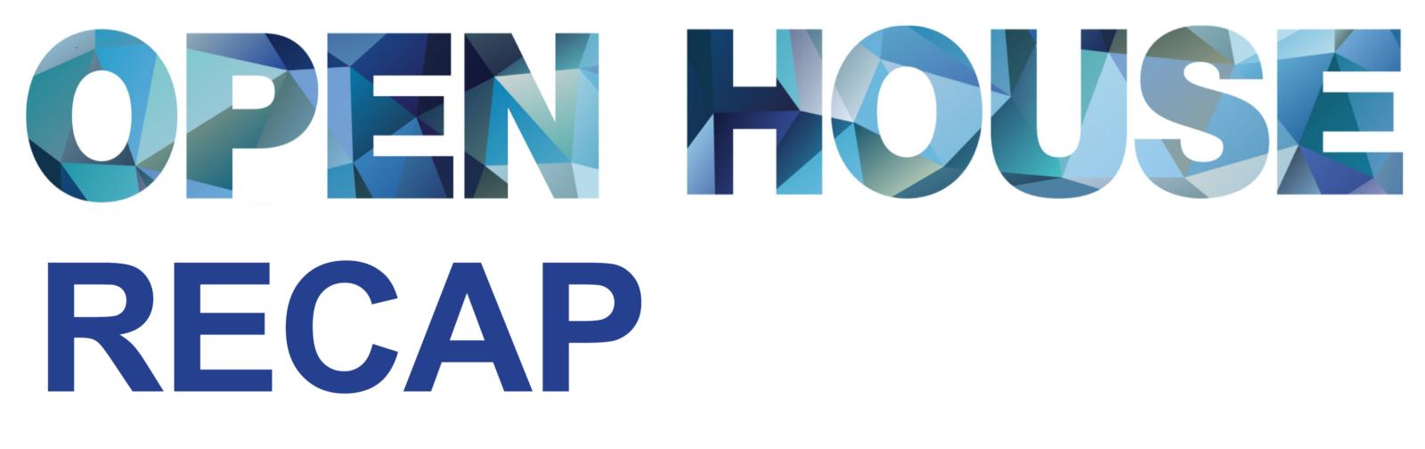 Open House Recap
