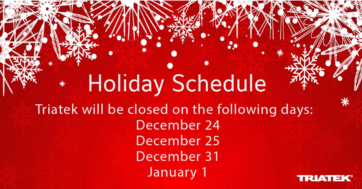 Triatek Holiday Hours